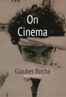 On Cinema - Rocha, Glauber, and Xavier, Ismail (Editor), and Smith, Charlotte (Translated by)