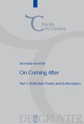 On Coming After: Studies in Post-Classical Greek Literature and Its Reception - Hunter, Richard