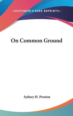 On Common Ground - Preston, Sydney H