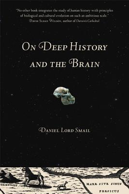 On Deep History and the Brain - Smail, Daniel Lord