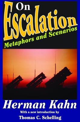 On Escalation: Metaphors and Scenarios - Kahn, Herman
