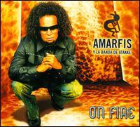 On Fire - Amarfis y la Banda de Atakke