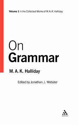 On Grammar: Volume 1 - Halliday, Michael a K