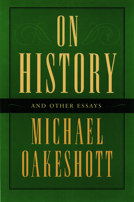 On History and Other Essays - Oakeshott, Michael, and Fuller, Timothy, Professor (Foreword by)