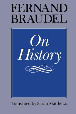 On History - Braudel, Fernand, Professor