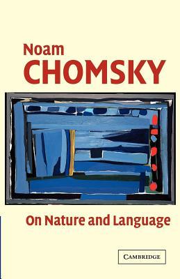 On Nature and Language - Chomsky, Noam