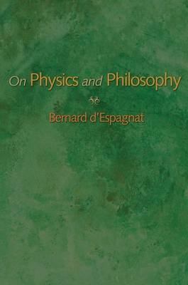 On Physics and Philosophy - D'Espagnat, Bernard