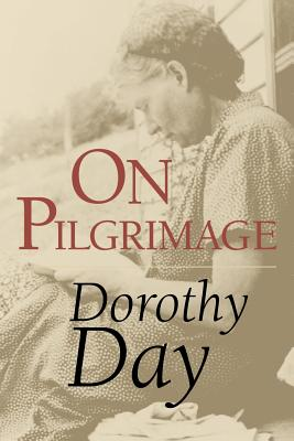 On Pilgrimage - Day, Dorothy