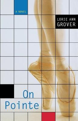 On Pointe - Grover, Lorie Ann