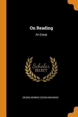 On Reading: An Essay - Brandes, Georg Morris Cohen