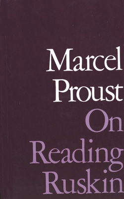 On Reading Ruskin - Proust, Marcel, and Autret, Jean (Translated by), and Wolfe, Phillip J (Translated by)