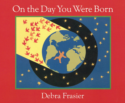 On the Day You Were Born: A Photo Journal - Frasier, Debra