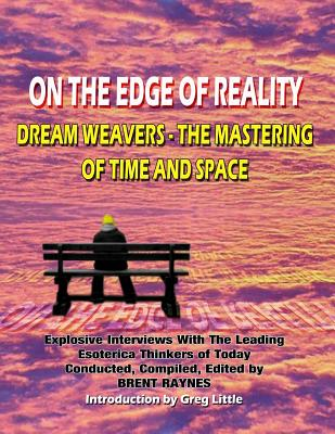 On the Edge of Reality: Dream Weavers--Masters of Time & Space (O) - Raynes, Brent