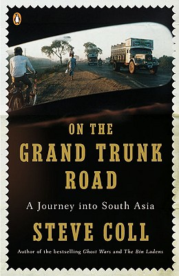 On the Grand Trunk Road: A Journey Into South Asia - Coll, Steve