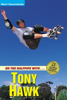 On the Halfpipe with Tony Hawk - Christopher, Matt, and Stout, Glenn