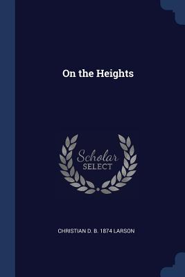 On the Heights - Larson, Christian D B 1874