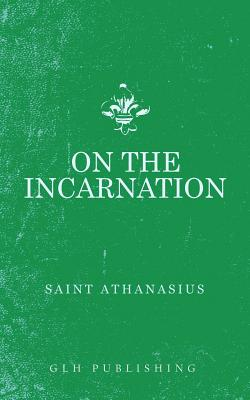 On the Incarnation - Athanasius, and A Religious of C S M V S Th (Translated by), and Lewis, C S (Introduction by)