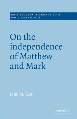 On the Independence of Matthew and Mark - Rist, John M
