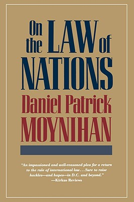 On the Law of Nations - Moynihan, Daniel Patrick