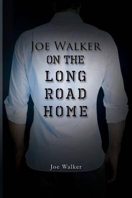 On the Long Road Home - Walker, Joe