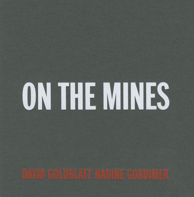 On the Mines - Goldblatt, David (Photographer)