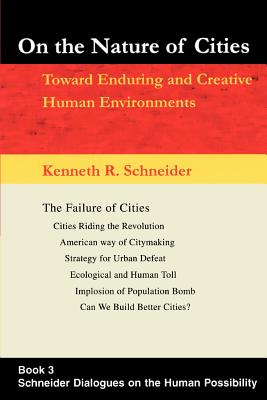 On the Nature of Cities: Toward Enduring and Creative Human Environments - Schneider, Kenneth R