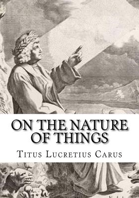 On the Nature of Things - Carus, Titus Lucretius, and Leonard, William Ellery (Translated by)