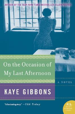 On the Occasion of My Last Afternoon - Gibbons, Kaye