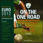 On the One Road: Irish Football Anthems & Songs