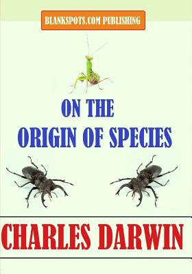 On the Origin of Species - Darwin, Charles, Professor