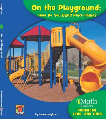 On the Playground: How Do You Build Place Value? - Loughran, Donna, and Hughes, David T (Consultant editor)