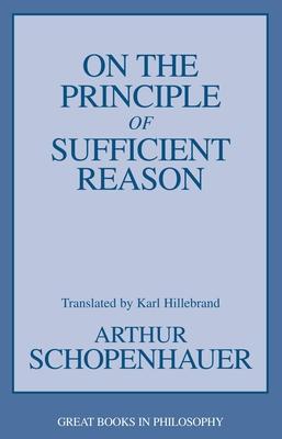 On the Principle of Sufficient Reason - Schopenhauer, Arthur