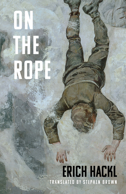 On the Rope - A Hero`s Story - Hackl, Erich, and Brown, Stephen