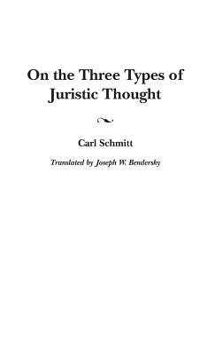 On the Three Types of Juristic Thought - Bendersky, Joseph W