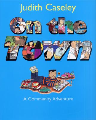 On the Town: A Community Adventure - Caseley, Judith
