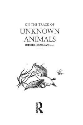 On the Track of Unknown Animals - Heuvelmans, Bernard, Professor, and Garnett, Richard, Dr. (Translated by)