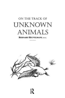 On The Track Of Unknown Animals - Heuvelmans, Bernard, Professor