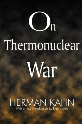 On Thermonuclear War - Kahn, Herman, and Jones, Evan (Introduction by)