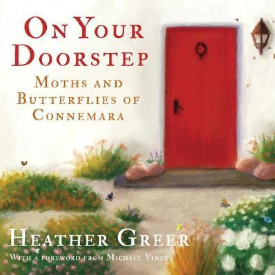On Your Doorstep: Moths and Butterflies of Connemara - Greer, Heather