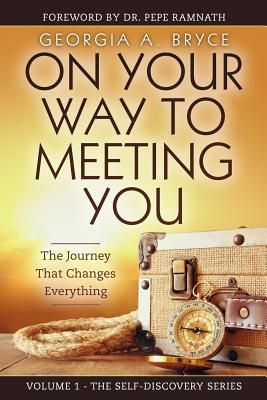 On Your Way to Meeting You: The Journey That Changes Everything - Bryce, Georgia a