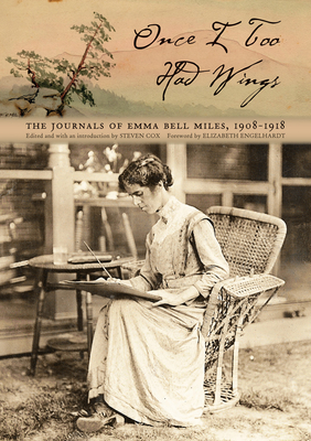 Once I Too Had Wings: The Journals of Emma Bell Miles, 1908-1918 - Cox, Steven (Editor)