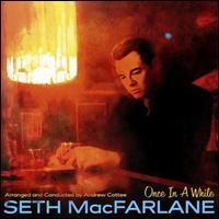 Once in a While - Seth MacFarlane