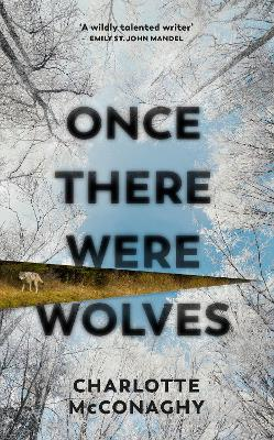Once There Were Wolves - McConaghy, Charlotte