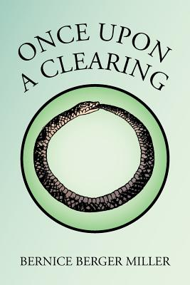 Once Upon a Clearing - Miller, Bernice Berger
