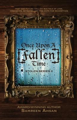 Once Upon A [Fallen] Time: [Stolen] Series II - Ahsan, Samreen