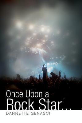 Once Upon a Rock Star... - Genasci, Dannette