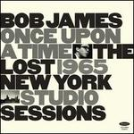 Once Upon a Time: The Lost 1965 New York Studio Sessions