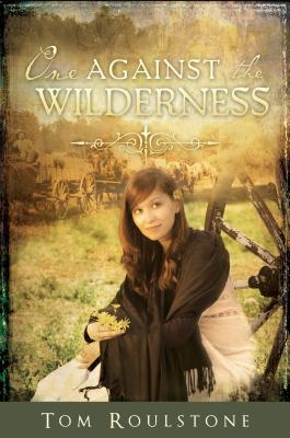 One Against the Wilderness - Roulstone, Tom