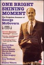 One Bright Shining Moment: The Forgotten Summer of George McGovern - Stephen Vittoria