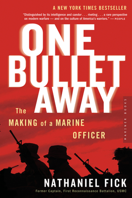 One Bullet Away: The Making of a Marine Officer - Fick, Nathaniel C
